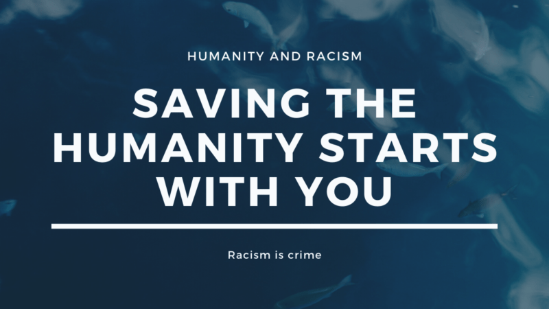 Humanity and Racism