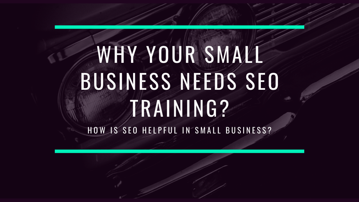 Why your small business needs SEO training?