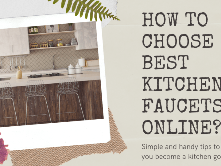 How To Choose Best Kitchen Faucets Online?